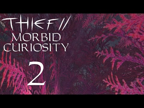 Thief II Fan Mission: Let's Play Morbid Curiosity - 2 - Everybody Fall In Love