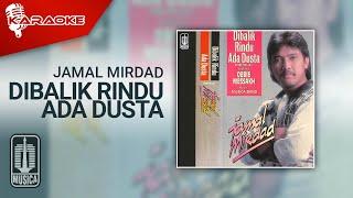 Jamal Mirdad - Dibalik Rindu Ada Dusta (Official Karaoke Video)
