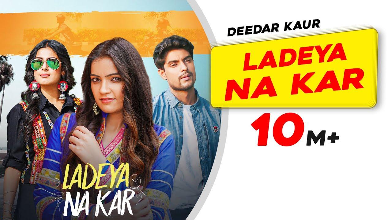 Download Ladeya Na Kar   Deedar Kaur   Kumaar   Latest Punjabi Songs 2021   New Punjabi Songs 2021