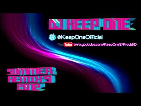 DJ Keep One: Global Deejays Ft. Technotronic - Get Up (Remix) [Summer Remix`s 2012] Quality Full HD