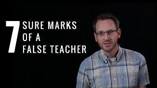 7 Sure Marks of a False Teacher
