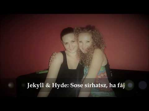 Biró-Bot Krisztina és Hajdu Vica - Sose sírhatsz, ha fáj (Jekyll & Hyde)
