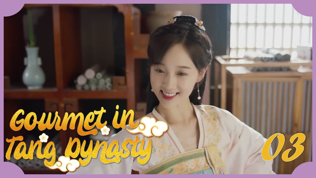 [Indo Sub] Gourmet in Tang Dynasty 03   大唐小吃货 03 (Li Zixuan, Liu Runnan)
