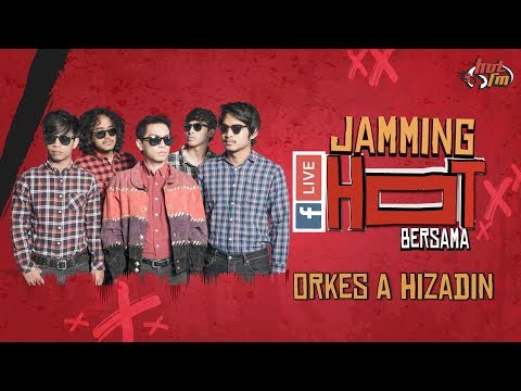 ORKES A HIZADIN (LIVE) - #Jamming Hot