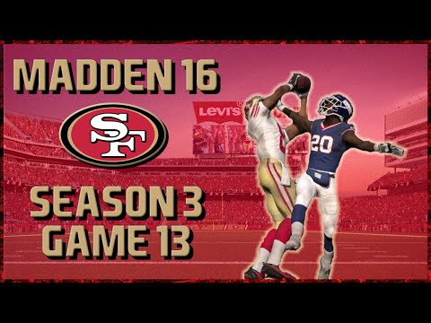 Madden 16 Franchise: San Francisco 49ers | Year 3, Game 13 @ Giants