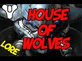 Destiny Lore : House of Wolves   Myelin Games