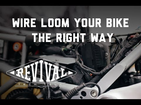 Revival Cycles Tech Talk - Wire loom your motorcycle the RIGHT way