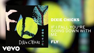 The Chicks - If I Fall Youre Going Down with Me (Official Audio) YouTube Videos