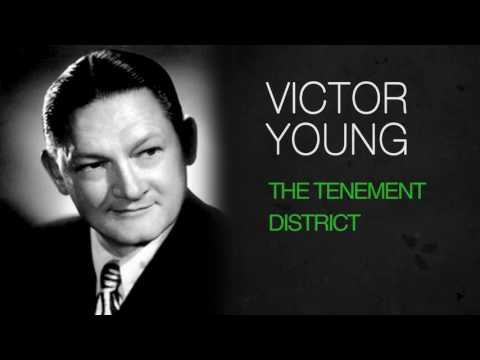 Victor Young  THE TENEMENT DISTRICT