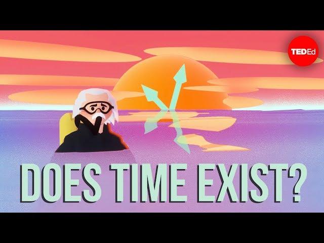 Does time exist? - Andrew Zimmerman Jones