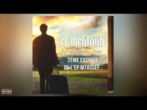 SEF -El Mektoub ft Skull Dziri x Flenn (Mouchkila Prod)