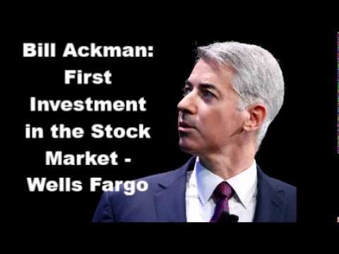 Bill Ackman: First Investment in the Stock Market - Wells Fargo