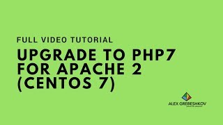 Upgrade to PHP7 for APACHE on CentOS 7 How-to Video Tutorial