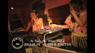 8/4 A YAH SO NICE @CLUB CACTUS ft: BADDY45/ HATA-K/ JELLYGROW/ S.ADVENTURE