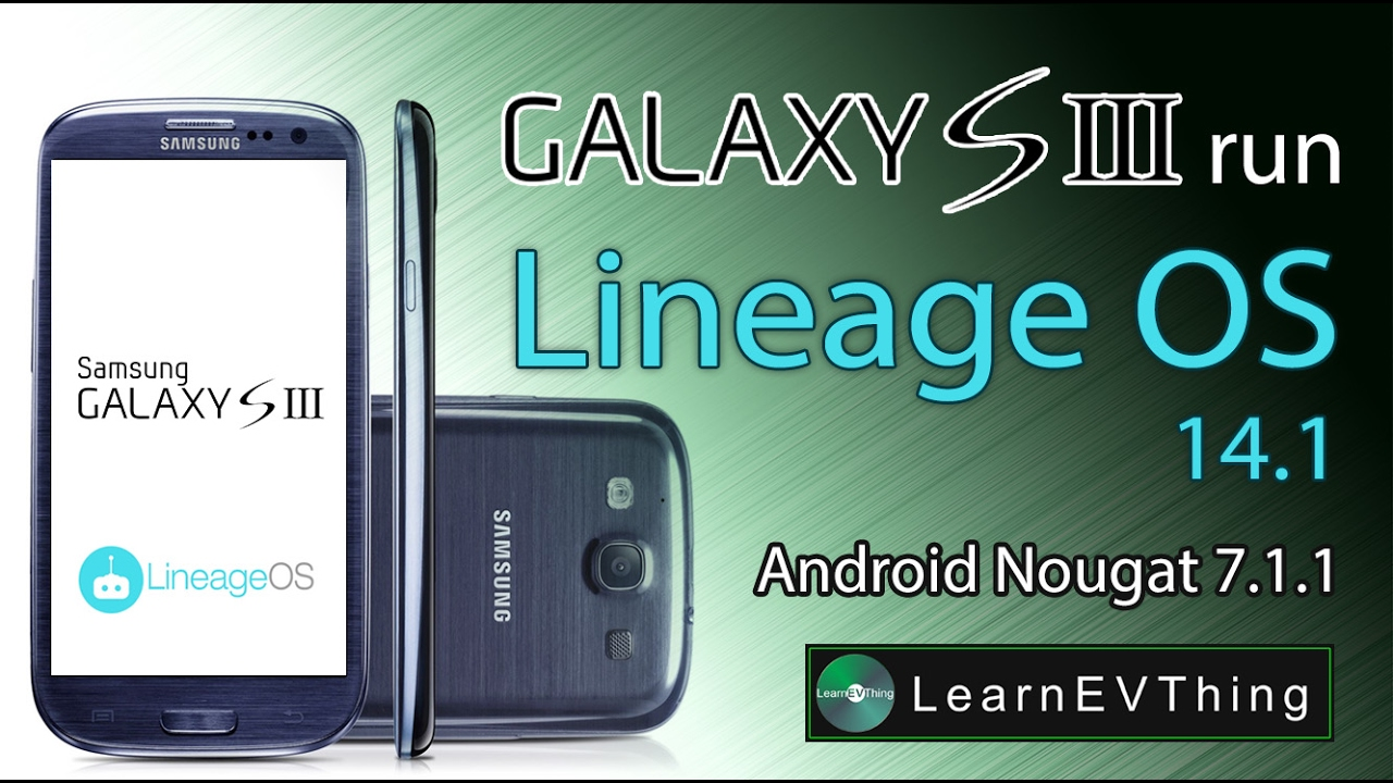 Samsung galaxy s3 run lineage os 14 1 android nougat 7 1 1 youtube - Samsung dive galaxy s3 ...