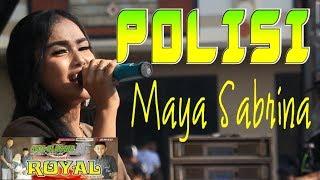 Polisi Voc: Maya Sabrina By ROYAL MUSIC LIVE KEDUNG CINO JEPARA