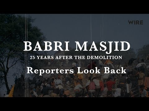 Reporters Look Back: The Babri Demolition As It Happened