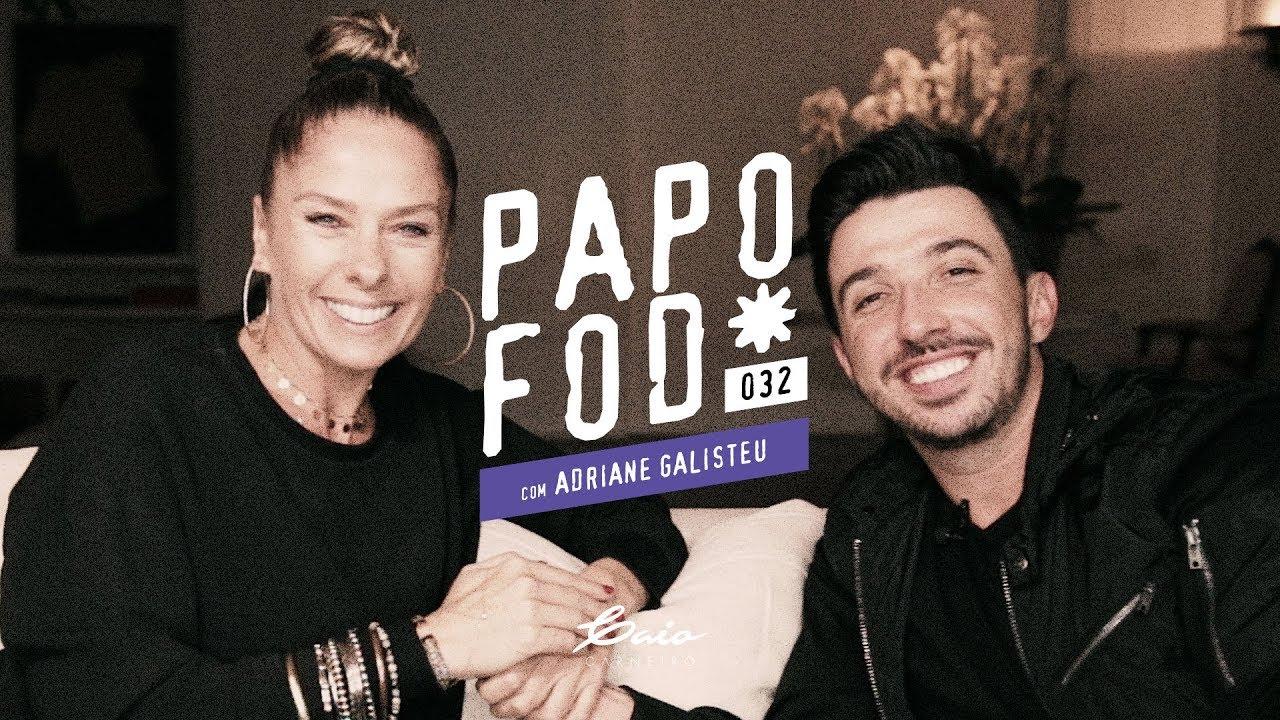 Papo Fod* 032 com Adriane Galisteu - Caio Carneiro
