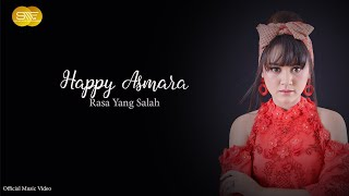 RASA YANG SALAH - HAPPY ASMARA (OFFICIAL MUSIC VIDEO)