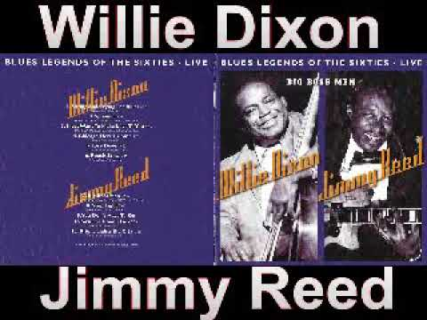 Willie Dixon & Jimmy Reed - You Don't Have To Go - Dimitris Lesini Greece