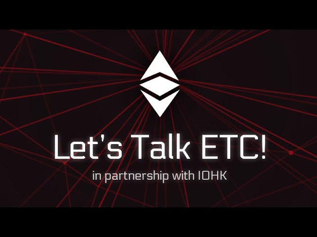 Let's Talk ETC! #86 - Anthony Lusardi (Formerly Of ETC Coop) & Kevin Lord (IOHK) - Latest ETC News