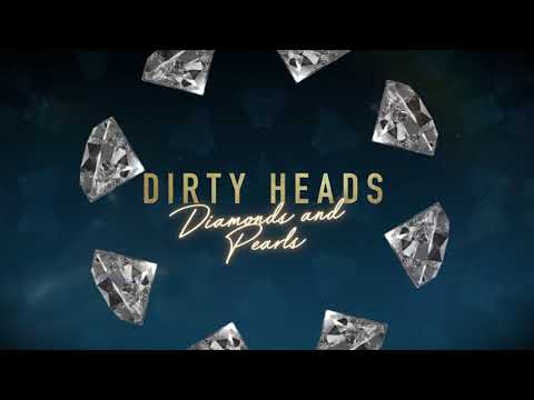 Dirty Heads  Diamonds and Pearls Lyric