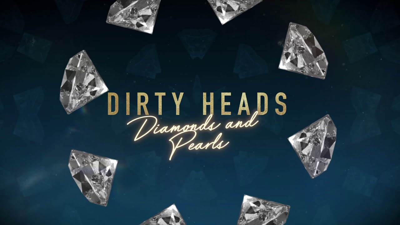 Dirty Heads - Diamonds and Pearls (Lyric Video)