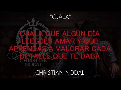 Ojala •Christian Nodal• (LETRA)