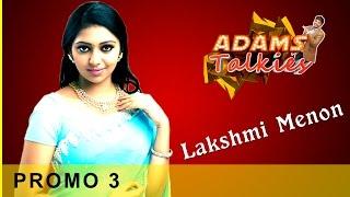 Adams Talkies | Lakshmi Menon Interview | Promo 3