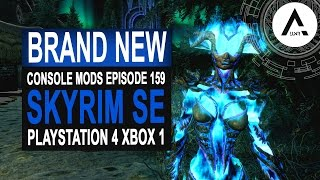 5 BRAND NEW Console Mods 159 - Skyrim Special Edition (PS4/XB1/PC)
