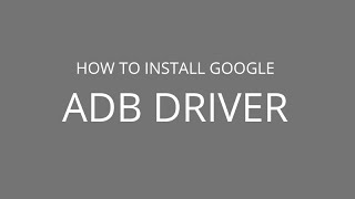 How to install Google ADB Driver