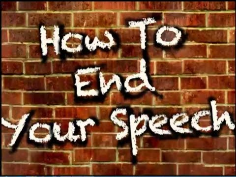 How To End Your Speech 3 Excellent Closings