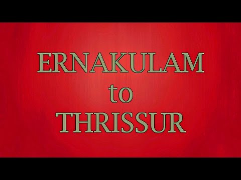 Ernakulam to Thrissur: Full Journey Compilation
