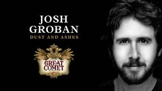 Josh Groban sings Dust and Ashes from THE GREAT COMET