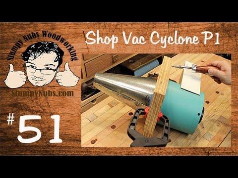 SNW51- Build a Shop Vac Mini-Cyclone like ClearVue or Oneida Dust Deputy PART 1
