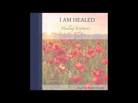 I AM HEALED: Healing Scriptures Soaking to...