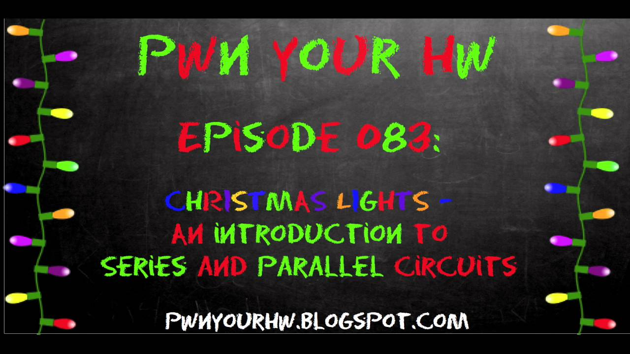 PWN E083: Christmas Lights- An Introduction To Series and Parallel ...