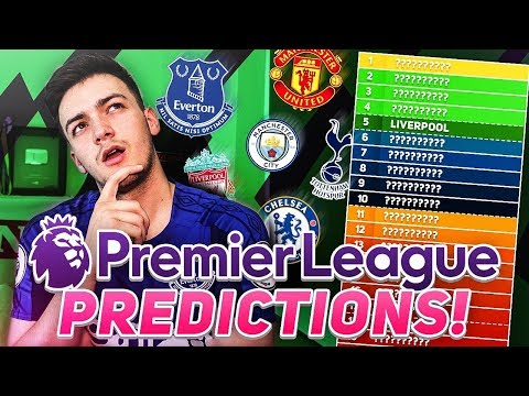 MY PREMIER LEAGUE 2017/18 PREDICTIONS!!