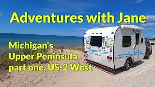 Adventures with Jane - Michigan's Uṗper Peninsula, part 1