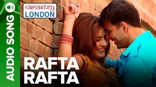 RAFTA RAFTA | Full Audio Song | Namastey London | Akshay Kumar & Katrina Kaif