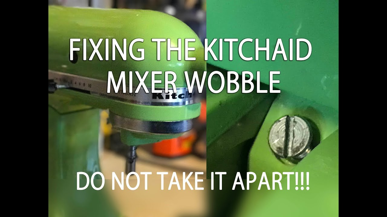 Do Not Take It Apart How To Easily Fix Your Kitchenaid Mixer When You Lock It And It Wobbles Youtube