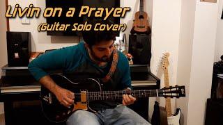 Bon Jovi - Livin on a Prayer (Guitar Solo Cover)