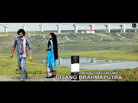 Disnag Brahmaputra || Monalisha Changmai || Gunjan || New Assamese Song 2019