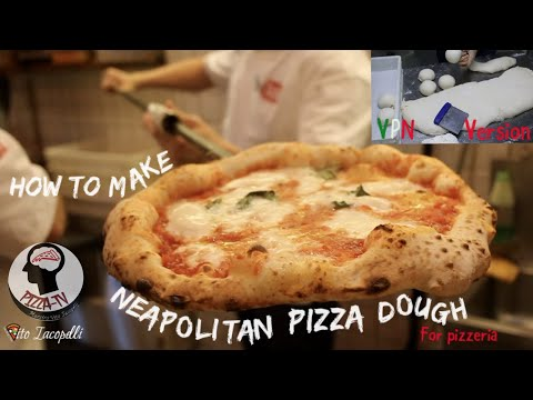 """HOW TO MAKE NEAPOLITAN PIZZA DOUGH FOR THE BUSINESS """"disciplinary VPN version"""""""