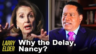 The Real Reason Why Trump's Impeachment Was Delayed | Larry Elder Show