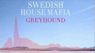 Swedish House Mafia: Greyhound