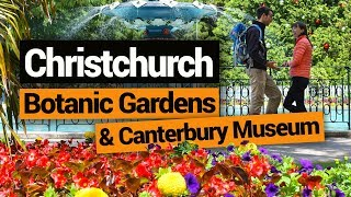 Video blog - Christchurch Botanic Gardens & The Canterbury Museum - Day 216