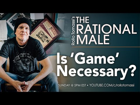 Is Game Really Necessary? | #therationalmale #rollotomassi