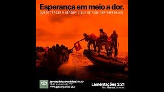 EBD | Lamentações 3.21 - Esperança em meio a dor - Rev. Ithamar Ximenes