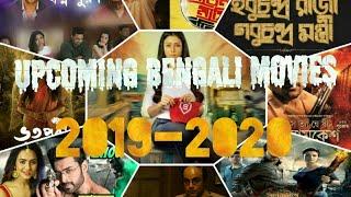 UPCOMING BENGALI MOVIES 2019 -2020